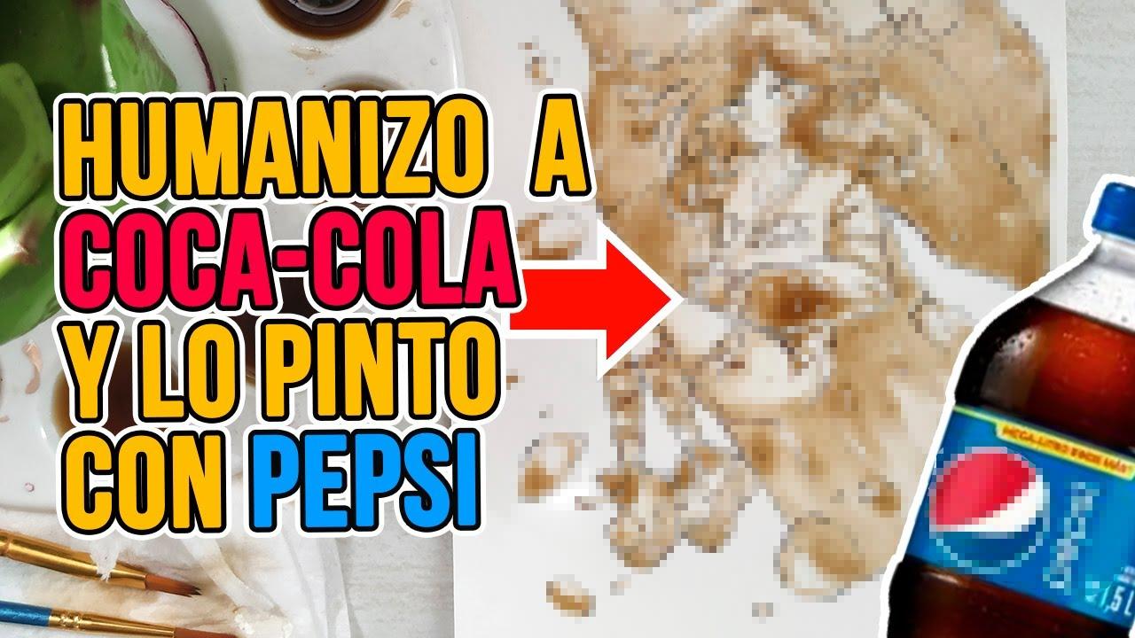 Humanizo a COCA-COLA y lo PINTO con P3PSI xD