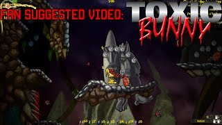 Fan Suggested Video: Toxic Bunny HD