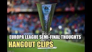 Europa League Semi-Finals Analysis   Hangout Clips