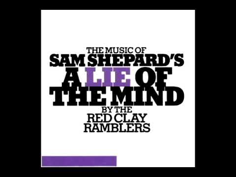 The Music Of Sam Shepard's A Lie Of A Mind [1986] - The Red Clay Ramblers