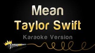 Repeat youtube video Taylor Swift - Mean (Karaoke Version)