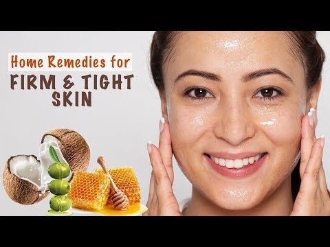 Top 3 Natural Remedies For Firm, Tight Skin
