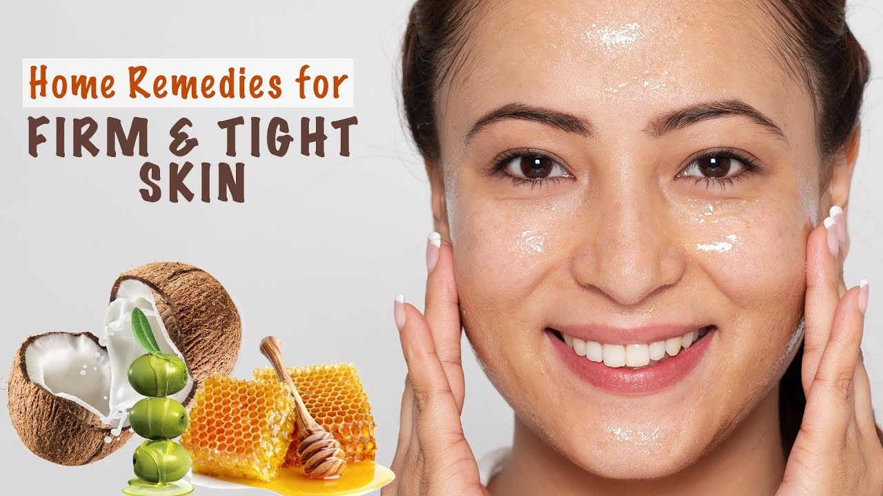 Top 8 Natural Remedies For Firm, Tight Skin
