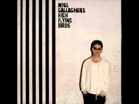 Noel Gallagher's High Flying Birds - The...
