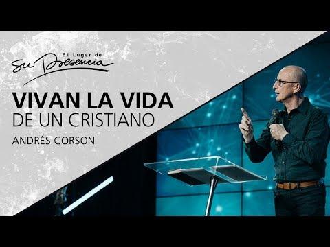 Vivan la vida de un cristiano - Andrés Corson - 3 Septiembre 2017