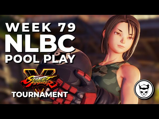 Street Fighter V Tournament - Pool Play @ NLBC Online Edition #79