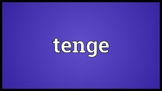 Tenge Meaning