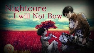 Repeat youtube video Nightcore  I Will Not Bow