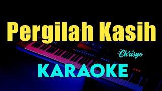 PERGILAH KASIH - CHRISYE - KARAOKE TEMBANG LAWAS