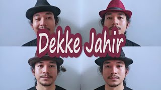 DEKKE JAHIR (Cover) Lagu Batak
