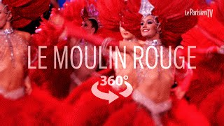 Moulin Rouge : plongée à 360° au coeur du plus célèbre cabaret du monde