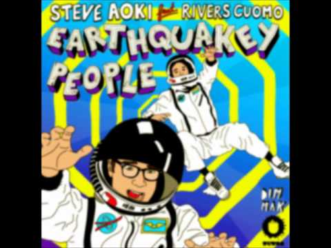 Earthquakey People ft Rivers Cuomo (Dillion Francis Remix) - Steve Aoki, Rivers Cuomo