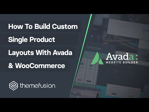 How To Build Custom Single Product Layouts With Avada & WooCommerce Video