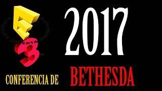 E3 2017 - Conferencia Bethesda