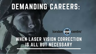 Demanding Careers: When Laser Vision Correction Is All But Necessary