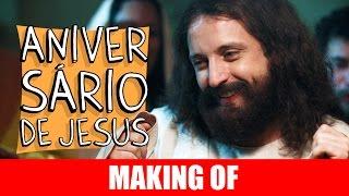 Vídeo - Making Of – Aniversário de Jesus