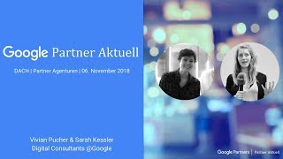 06.11.2018 - Partner Aktuell (Retail Readiness, Custom Intent für Gmail & weitere Produktupdates)