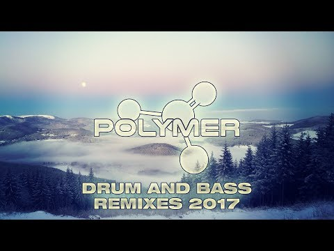 Drum and Bass Remixes of Popular Songs 2017