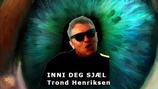 Inni deg sjæl - Trond Henriksen