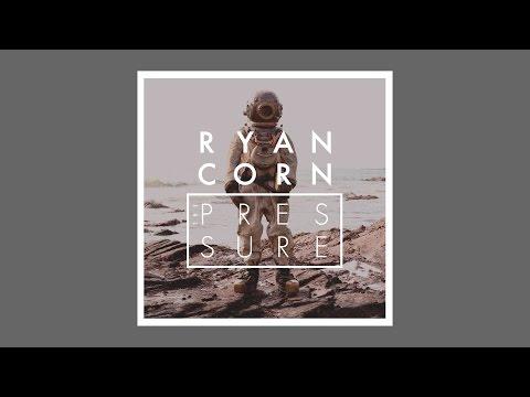 "Ryan Corn - ""The Pressure """