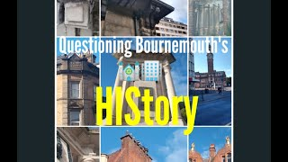 Questioning Bournemouth's HIStory. Tartaria and Free Energy.