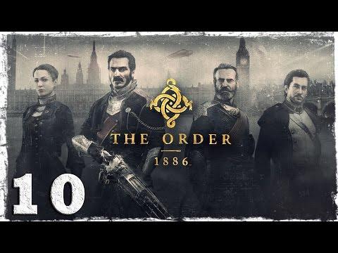 Смотреть прохождение игры [PS4] The Order: 1886. #10: Доказательства.