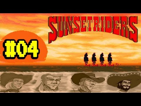 Sunset Riders #04 - Chicote Estralando!