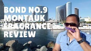 BOND NO. 9 MONTAUK COLOGNE/FRAGRANCE REVIEW