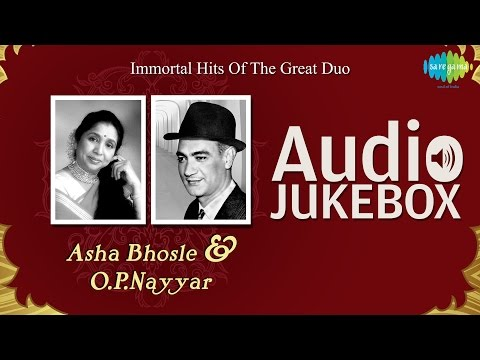 Hits of Asha Bhosle & O. P. Nayyar | Popular Old Hindi Songs| Audio Jukebox