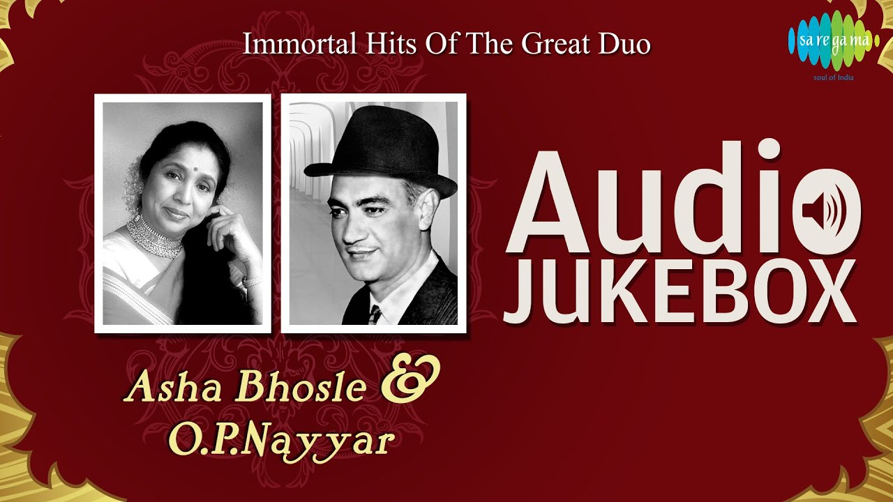 Hits of Asha Bhosle & O  P  Nayyar | Popular Old Hindi Songs| Audio Jukebox