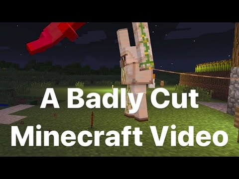 Badly Cut MineCraft Deaths