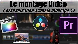 Comment monter une vidéo ? / L'organisation avant le montage #1