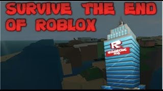 Survive The End of ROBLOX w/Savana102