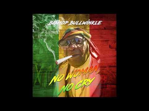Bishop Bullwinkle -  No Woman No Cry