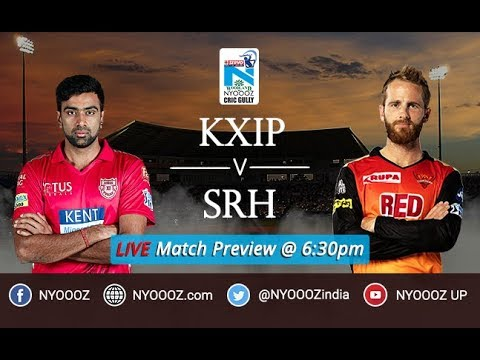 IPL 2018 Sunrisers Hyderabad vs Kings XI Punjab Match Preview | SRH vs KXIP Live Discussion