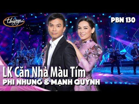 PBN 130   Phi Nhung & Mạnh Quỳnh - LK Căn Nhà Màu Tím & Bài Ca Của Nàng