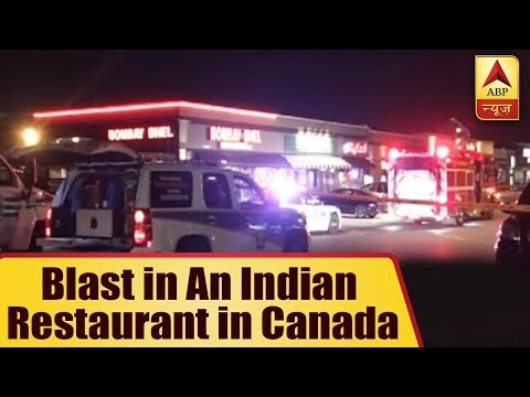 Canada: 15 Injured In A Blast At An Indian Restaurant in Mississauga, Ontario | ABP News