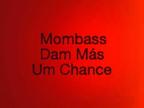 Mombass - Dam Más Um Chance