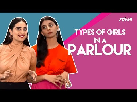 iDIVA - Types Of Girls In A Beauty Parlour | Types Of Girls You Meet In A Salon