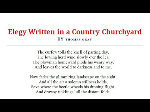 elegy written in a country churchyard essay An analysis on elegy written in a country churchyard elegy written in a country churchyard is composed by thomas graythe main idea of this poem is the contemplation of mortality thomas gray's life was surrounded by loss and death.