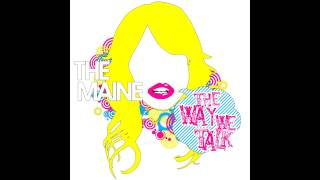 The Maine - The Way We Talk