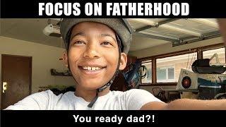 Focus On Fatherhood & Family!