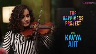 Kavya Ajit - The Happiness Project - Kappa TV