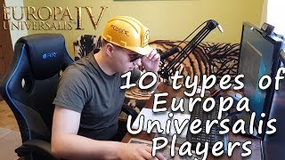 10 Types of Europa Universalis IV Players