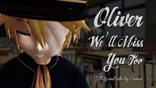 【Miku】Oliver, We