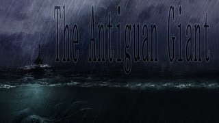 """The Antiguan Giant"""