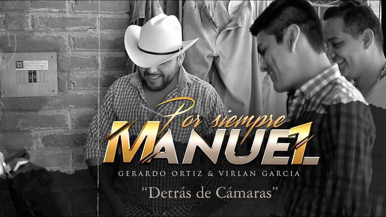 Gerardo Ortiz, Virlán García (Detrás de Cámaras) Por Siempre Manuel