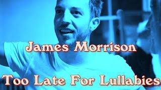 James Morrison - Too Late For Lullabies - Wilton's Music Hall, London - 25th August 2015
