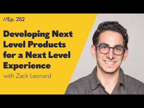 Developing Next-Level Products for a Next-Level Experience - 252