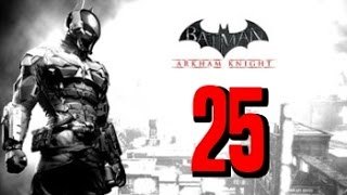 Batman Arkham Knight Gameplay Walkthrough Part 25 [1080p HD PC] - No Commentary